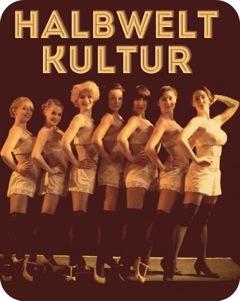 Halbwelt Kultur from PK Productions