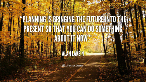 quote-Alan-Lakein-planning-is-bringing-the-future-into-the-23094
